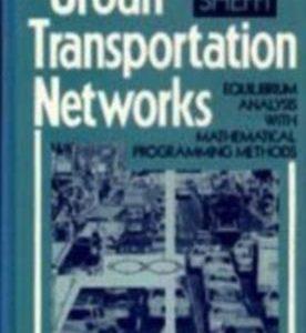 شبکه های حمل و نقل شهری: تحلیل تعادل با روش های برنامه ریزی ریاضی